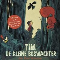 Tim de kleine boswachter | Jan Paul Schutten ; Tim Hogenbosch |