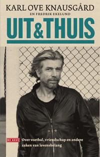 Uit & thuis | Karl Ove Knausgård ; Fredrik Ekelund |