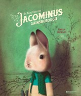 De rijke uren van Jacominus Gainsborough | Rebecca Dautremer | 9789059089495