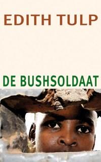 De bushsoldaat   Edith Tulp  