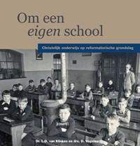 Om een eigen school | Dr. L.D. van Klinken ; Drs. D. Vogelaar |