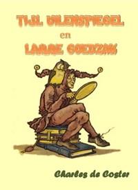 Tijl Uilenspiegel en Lamme Goedzak | Charles de Coster |