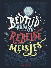 Bedtijdverhalen voor rebelse meisjes - 100 verhalen over bijzondere vrouwen