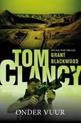Tom Clancy: Onder vuur | Grant Blackwood | 9789044975604