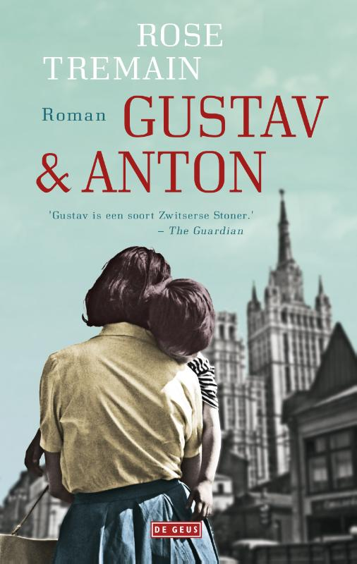 Gustav & Anton | Rose Tremain | 9789044538038