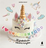 I love unicorn food | Sandra Mahut | 9789023015772