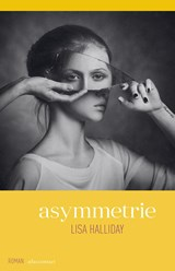 Asymmetrie | Lisa Halliday | 9789025450823