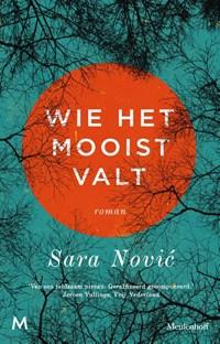 Wie het mooist valt   Sara Novic  