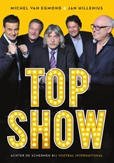 Topshow - | Michel van Egmond ; Jan Hillenius & Joke Jonkhoff | 9789067971270
