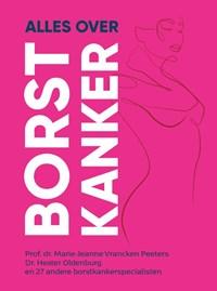 Alles over borstkanker | Hester Oldenburg ; Marie-Jeanne Vrancken Peeters |