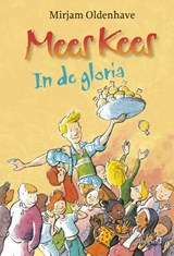 Mees Kees - In de gloria | Mirjam Oldenhave | 9789021672656