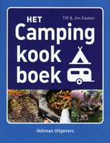Het campingkookboek | Tiff Easton; Jim Easton | 9789048306725