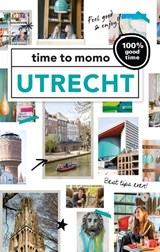 Time to momo Utrecht | Merel Blom ; Jette Pellemans | 9789057677908