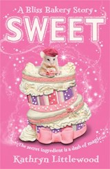 Sweet (The Bliss Bakery Trilogy, Book 2) | Kathryn Littlewood |