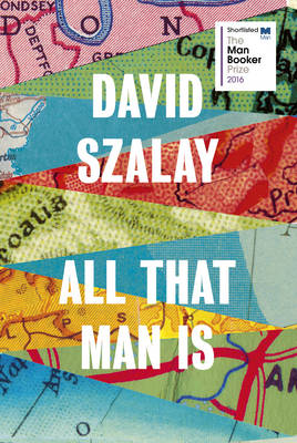 All That Man is | Szalay, David | 9780224099769