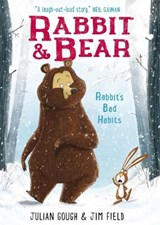 Rabbit and Bear: Rabbit's Bad Habits | Julian Gough |