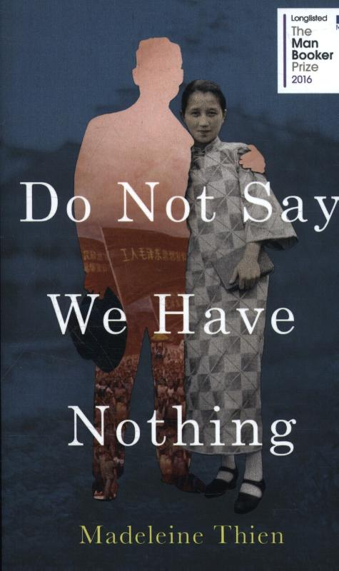 Do Not Say We Have Nothing | Thien, Madeleine | 9781783782666