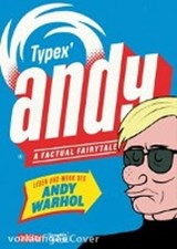 Andy - A Factual Fairytale | Typex |
