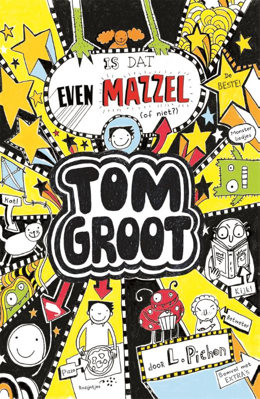 Tom Groot 7 : Is dat even mazzel (of niet?) | Liz Pichon |