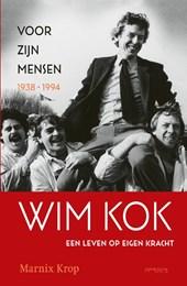 Wim Kok: Voor zijn mensen 1938-1994