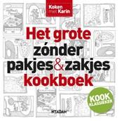Koken met Karin: Het grote zonder pakjes & zakjes kookboek
