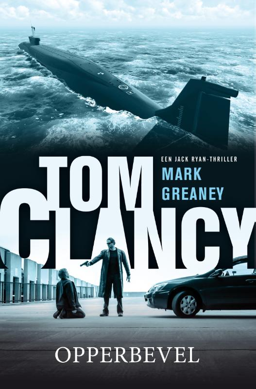 Tom Clancy Opperbevel | Mark Greaney |