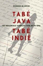 Tabé Java, tabé Indië - De koloniale oorlog van mijn opa
