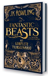 Fantastic Beasts and Where to Find Them – het complete filmscenario (pap) | J.K. Rowling |