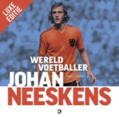 Johan Neeskens - Wereldvoetballer [LUXE EDITIE]