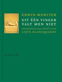 Uit een vinger valt men niet | Erwin Mortier |
