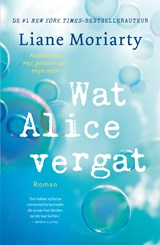 Wat Alice vergat | Liane Moriarty | 9789044976908