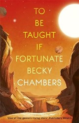 To be taught, if fortunate | Becky Chambers |