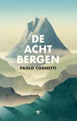 De acht bergen | Paolo Cognetti | 9789023466413
