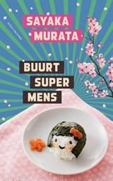 Buurtsupermens | Sayaka Murata | 9789038806631