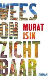 Wees onzichtbaar | Murat Isik | 9789041422903
