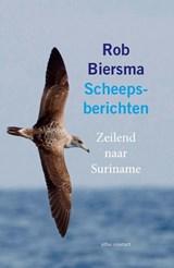 Scheepsberichten | Rob Biersma | 9789045039138