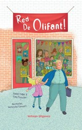 Red De Olifant! | Pieter Feller ; Tiny Fisscher |
