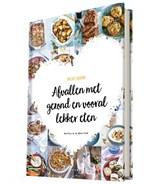 Afvallen met gezond en vooral lekker eten   Natalia Rakhorst ; Walter Rakhorst   9789082745214