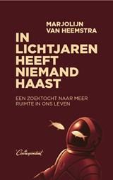 In lichtjaren heeft niemand haast   Marjolijn van Heemstra   9789083078946