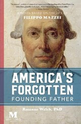 America's Forgotten Founding Father | Rosanne Welch |