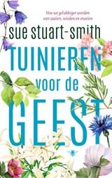 Tuinieren voor de geest | Sue Stuart-Smith | 9789023450092