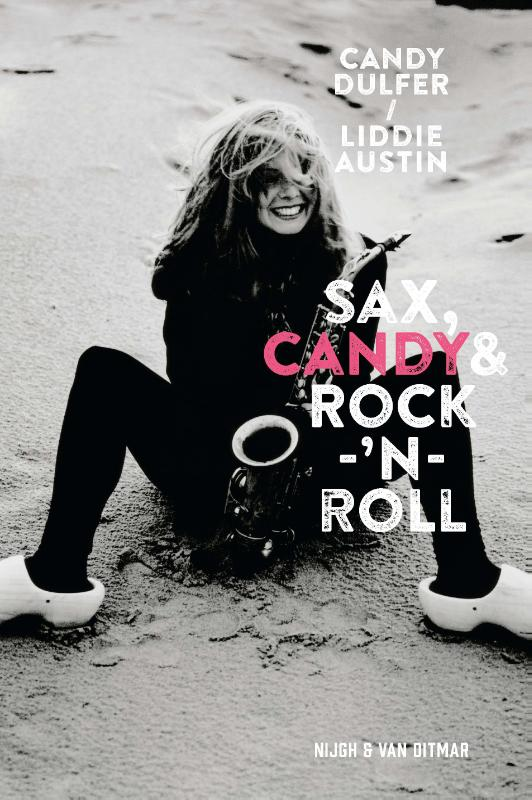 Sax, Candy & rock-'n-roll | Candy Dulfer | 9789038801988