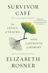 Survivor Cafe | Elizabeth Rosner | 9781619029545