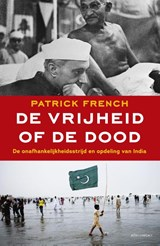 De vrijheid of de dood | Patrick French | 9789045023809