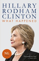 What happened | Hillary Rodham Clinton | 9789021567747