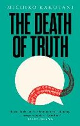 Death of truth | Michiko Kakutani | 9780008312787