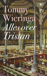 Alles over Tristan | Tommy Wieringa | 9789023455691