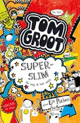 Tom Groot 4 : Superslim | Liz Pichon | 9789025754198