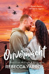 Onverwacht (Flight & Glory deel 3) | Rebecca Yarros | 9789401909044