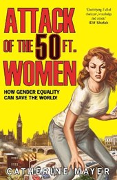 Attack of the 50 Ft. Women | Catherine Mayer |